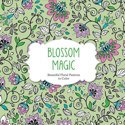 Image for Blossom Magic: Beautiful Floral Patterns Coloring Book for Adults (Color Magic)