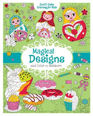 Image for Magical Designs and Color-by-Numbers (Cool & Calm Coloring for Kids)
