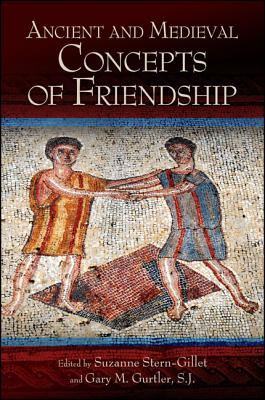 Image for Ancient and Medieval Concepts of Friendship (SUNY Series in Ancient Greek Philosophy)