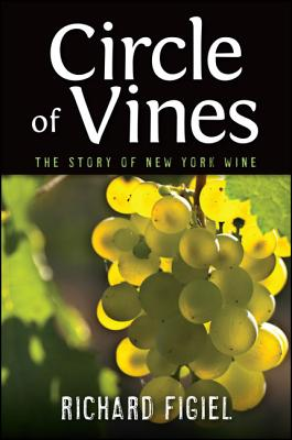 Image for Circle of Vines: The Story of New York Wine
