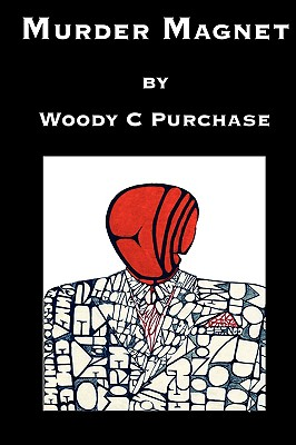 MURDER MAGNET, WOODY C PURCHASE