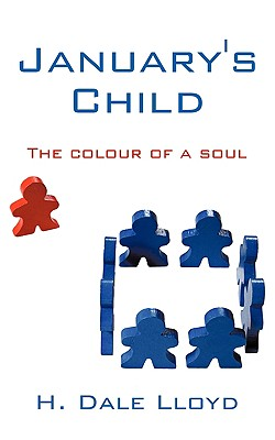 January's Child: The colour of a soul, Lloyd, H. Dale