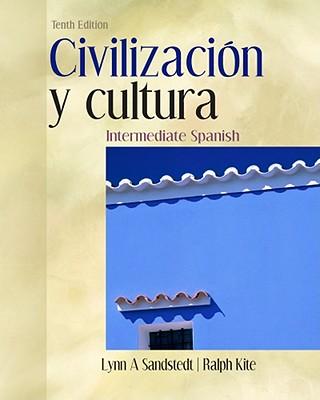 Civilizacion y cultura (World Languages) 10th Edition, Lynn A. Sandstedt (Author), Ralph Kite (Author), John G. Copeland (Author)