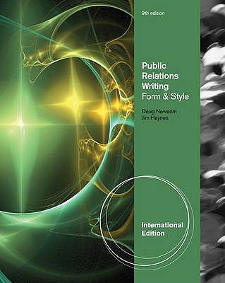 Public Relations Writing Form and Style 9th Edition Low Cost Soft Cover IE Edition, Jim Haynes, Doug Newsom