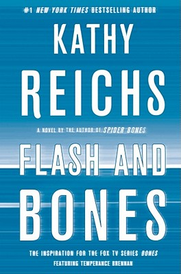 Flash and Bones: A Novel (Temperance Brennan), Kathy Reichs