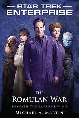 Image for Star Trek: Enterprise: The Romulan War: Beneath the Raptor's Wing (Star Trek : Enterprise)