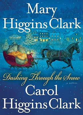 Dashing Through the Snow, Clark, Mary Higgins; Clark, Carol Higgins