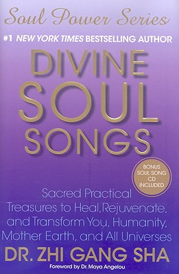 Image for Divine Soul Songs: Sacred Practical Treasures to Heal, Rejuvenate, and Transform You, Humanity, Mother Earth, and All Universes