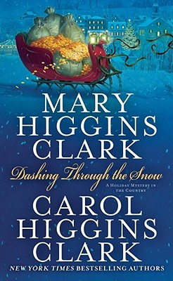 Dashing Through the Snow, MARY HIGGINS CLARK, CAROL HIGGINS CLARK