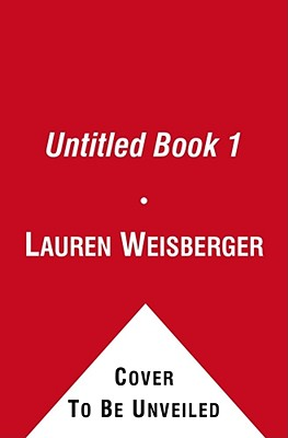 Last Night at Chateau Marmont: A Novel, Lauren Weisberger