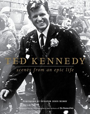 Image for TED KENNEDY SCENES FROM AN EPIC LIFE