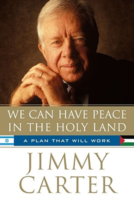 We Can Have Peace in the Holy Land (SIGNED!!!), Carter, Jimmy