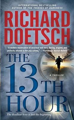 The 13th Hour: A Thriller, Richard Doetsch