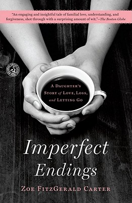 Image for Imperfect Endings: A Daughter's Story of Love, Loss, and Letting Go