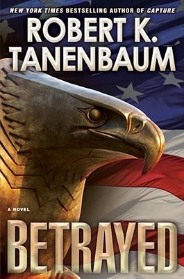 Betrayed, Robert K Tanenbaum