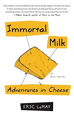 Image for IMMORTAL MILK : ADVENTURES IN CHEESE