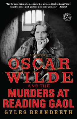 Oscar Wilde and the Murders at Reading Gaol: A Mystery, Brandreth, Gyles