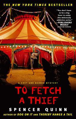 To Fetch a Thief: A Chet and Bernie Mystery (Chet and Bernie Mysteries), Spencer Quinn