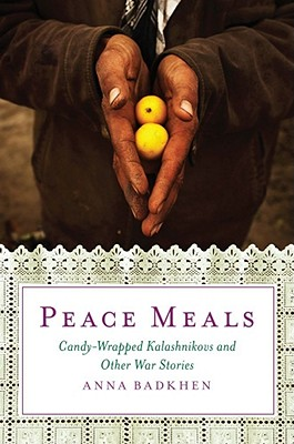 Image for Peace Meals  Candy-Wrapped Kalashnikovs and Other War Stories