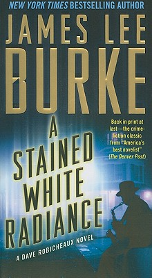 A Stained White Radiance (Dave Robicheaux), James Lee Burke