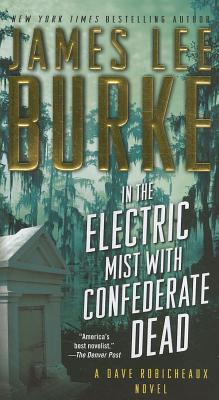 In the Electric Mist with Confederate Dead (Dave Robicheaux), Burke, James Lee