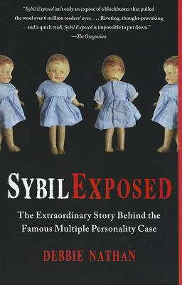 Image for Sybil Exposed: The Extraordinary Story Behind the Famous Multiple Personality Ca