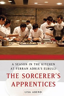 Image for SORCERER'S APPRENTICES, THE A SEASON IN THE KITCHEN AT FERRAN ADRIA'S ELBULLI