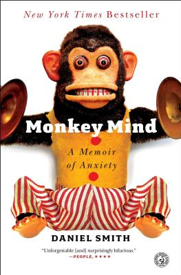 Monkey Mind: A Memoir of Anxiety, Smith, Daniel