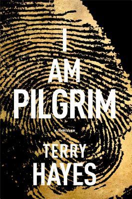 I Am Pilgrim: A Thriller, Terry Hayes