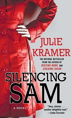 Silencing Sam: A Novel (Riley Spartz), Julie Kramer