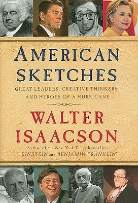 Image for American Sketches: Great Leaders, Creative Thinkers, and Heroes of a Hurricane