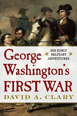 Image for George Washington's First War: His Early Military Adventures