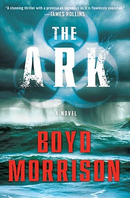 The Ark: A Novel, Boyd Morrison