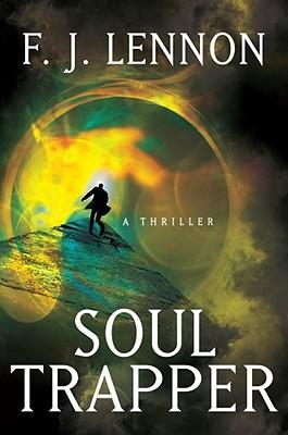 Soul Trapper: A Novel, F. J. Lennon
