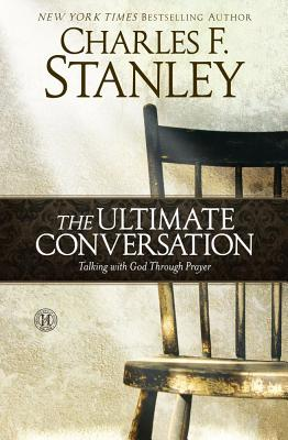 Image for The Ultimate Conversation: Talking with God Through Prayer