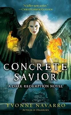 Concrete Savior (Dark Redemption, Book 2), Yvonne Navarro