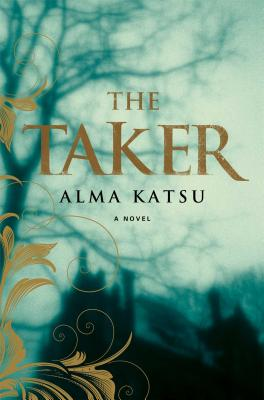 The Taker: Book One of the Taker Trilogy, Katsu, Alma