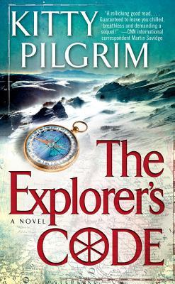 The Explorer's Code: A Novel, Kitty Pilgrim