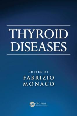 Thyroid Diseases, Fabrizio Monaco (Editor)