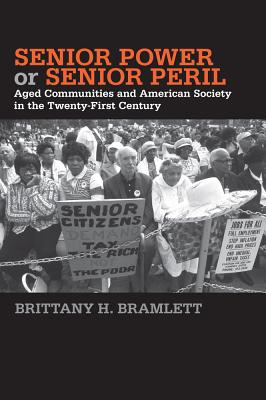 Image for Senior Power or Senior Peril: Aged Communities and American Society in the Twenty-First Century (Social Logic of Politics)