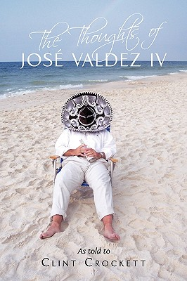 Image for The Thoughts of José Valdez IV