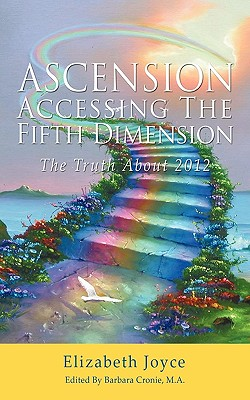 Image for Ascension-Accessing The Fifth Dimension: The Truth About 2012