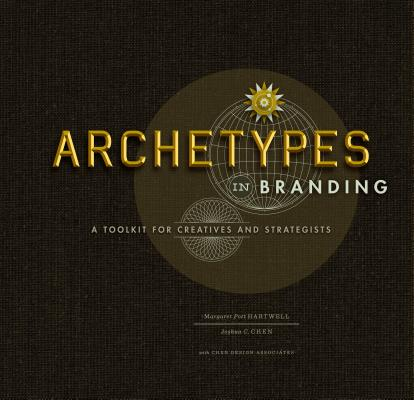 Image for Archetypes in Branding: A Toolkit for Creatives and Strategists