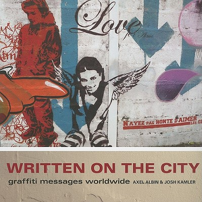 Image for Written on the City Graffiti Messages Worldwide