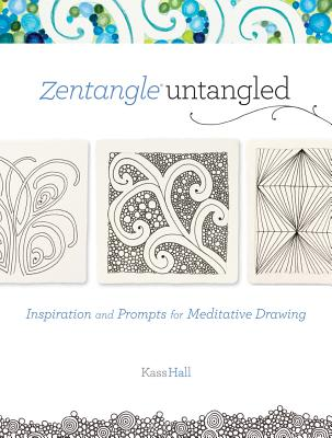 Image for Zentangle Untangled: Inspiration and Prompts for Meditative Drawing