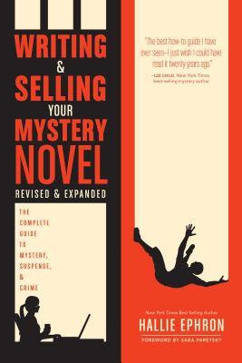 Image for WRITING & SELLING YOUR MYSTERY NOVEL THE COMPLETE GUIDE TO MYSTERY, SUSPENSSE, & CRIME