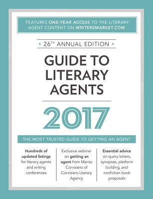 Image for Guide to Literary Agents 2017: The Most Trusted Guide to Getting Published (Market)