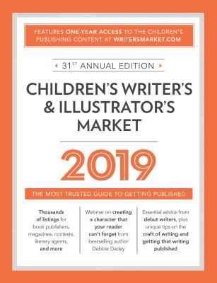 Image for Children's Writer's & Illustrator's Market 2019: The Most Trusted Guide to Getting Published