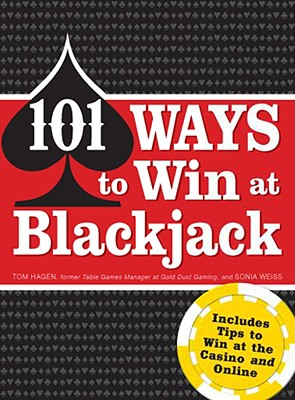 Image for 101 Ways to Win Blackjack: Includes Tips to Win at the Casino and Online