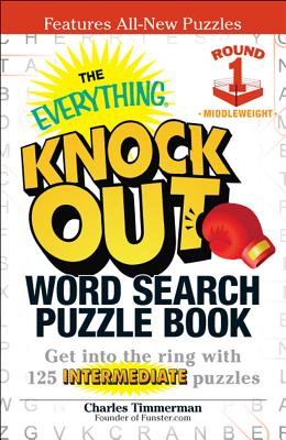 Image for The Everything Knock Out Word Search Puzzle Book: Middleweight Round 1: Get into the ring with 125 intermediate puzzles (Everything Series)